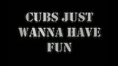 Cain West - Cubs Just Wanna Have Fun